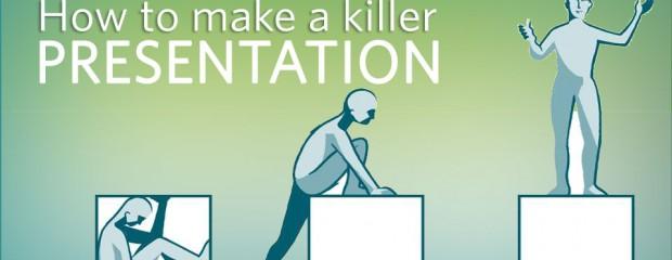 How to Make a Killer Presentation